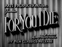 For You I Die - 1947