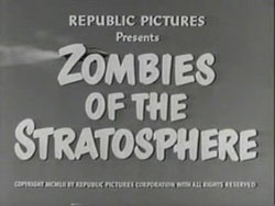 Zombies Of The Stratosphere - 1952