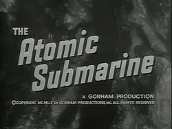 The Atomic Submarine - 1959