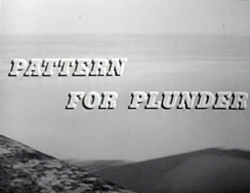 Pattern For Plunder (1963)