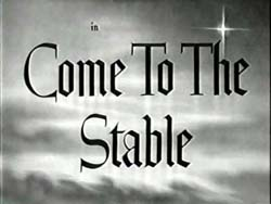 Come To The Stable - 1949