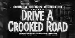 Drive A Crooked Road - 1954