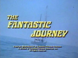 The Fantastic Journey - 1977