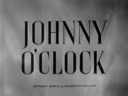 Johnny O'Clock - 1947