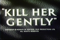 Kill Her Gently - 1957