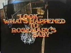 Look What's Happened To Rosemary's Baby - 1976