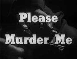 Please Murder Me - 1956