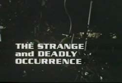 The Strange And Deadly Occurrence - 1974