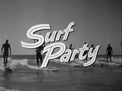 Surf Party - 1964