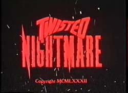 Twisted Nightmare - 1987