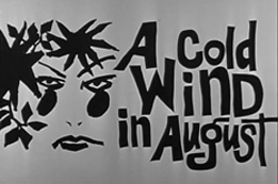 A Cold Wind In August - 1961