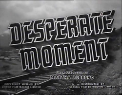 Desperate Moment - 1953