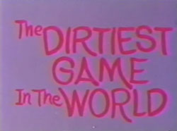 The Dirtiest Game In The World