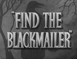 Find The Blackmailer (1943)
