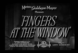 Fingers At The Window - 1942