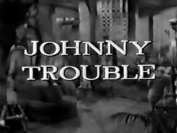 Johnny Trouble - 1957