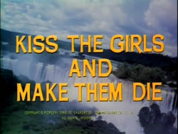 Kiss the Girls And Make Them Die - 1966