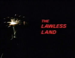 The Lawless Land - 1988