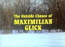 The Outside Chance Of Maximilian Glick - 1988