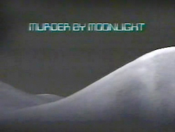 Murder By Moonlight - 1989