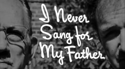 I Never Sang For My Father - 1970