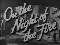 On The Night Of The Fire - 1939