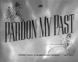 Pardon My Past - 1945