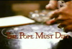 The Pope Must Diet - 1991