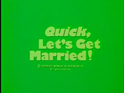 Quick, Let's Get Married - 1964