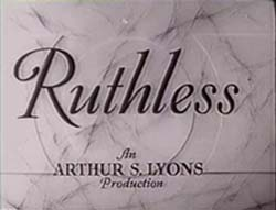 Ruthless - 1948