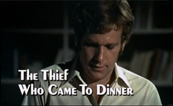 The Thief Who Came To Dinner - 1973