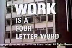 Work Is A 4-Letter Word - 1968